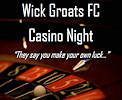 Wick Groats FC Casino Night
