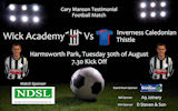 Gary Manson Testimonial wick Academy V Inverness Caledonian Thistle