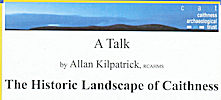 Historic Landscape Of Caithness - A Talk