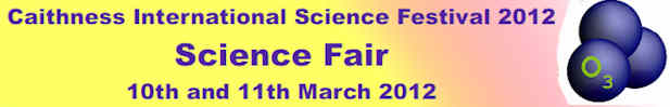 Caithness Science Fair 2012 10th and 11th March 2012