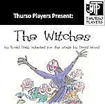 The Witches by Roald Dahl in Thurso 13th & 14th September