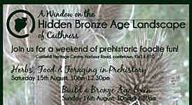 Bronze Age Weekend at Castlehill Heritage 15th and 16th August - FREE for all the family