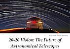 The Future of Astronomical Telescopes