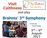 Visit Caithness and play Brahms 3rd Symphony