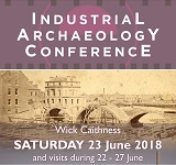 Industrial Archaeology Conference Caithness 2018