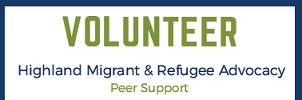 HiMRA - Highland Migrant & Refugee Advocacy - A New Volunteering Opportunity