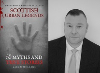 Aaron Mullins new book Scottish Urban Legends - 50 Myths and True Stories - some from Caithness