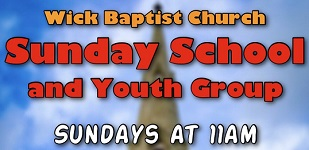 Sunday School and Youth Group at Wick Baptist Church